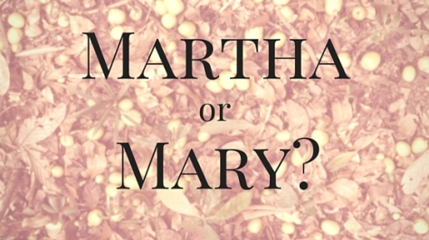 Martha or Mary